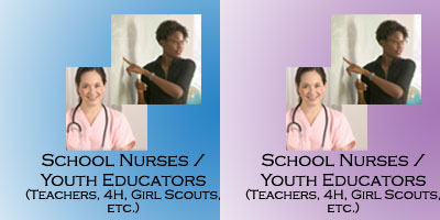 Teachers/School Nurses (Teachers, 4H, Girl Scouts, etc.)